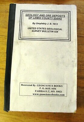 RARE 1913 GEOLOGY & ORE DEPOSITS OF LEMHI COUNTY IDAHO BY UMPLEBLY.   182 PAGES.