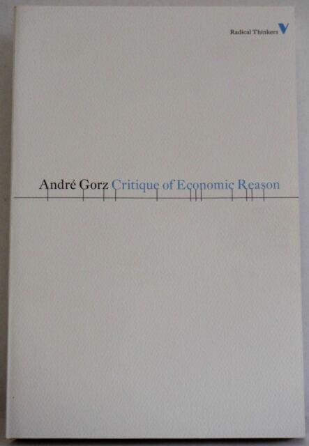 Critique of Economic Reason Andre Gorz pb 2010 Philosophy Radical Thinkers book