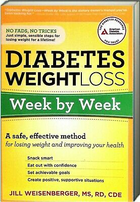 Diabetes Weight Loss : Week by Week - A Safe, Effective Method for Losing Weight