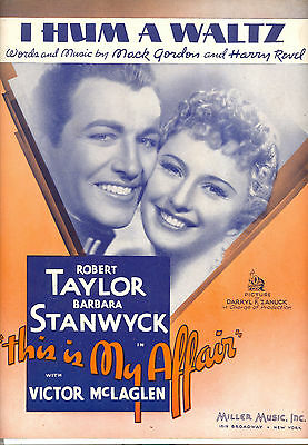 "THIS IS MY AFFAIR Sheet Music ""I Hum A Waltz"" Barbara Stanwyck Robert Taylor"