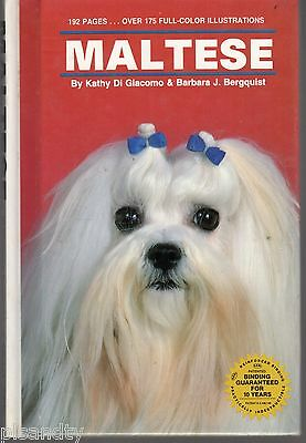 DOGS - MALTESE - KATHY DI GIACOMO (HC) BUYING, TRAINING, GROOMING OWNER'S GUIDE