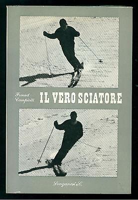 FREUND FRANCESCO CAMPIOTTI FULVIO IL VERO SCIATORE LONGANESI 1960 VOSTRA VIA 38