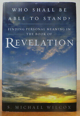 Who Shall Be Able to Stand?: Finding Meaning in the Book of Revelation HB1