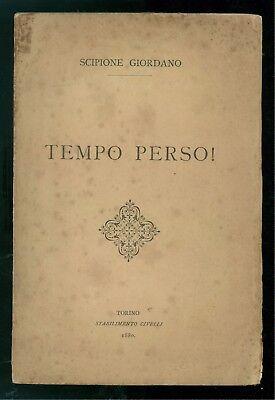 GIORDANO SCIPIONE TEMPO PERSO! CIVELLI 1880 SCRITTI VARI MEDICINA ALPINISMO