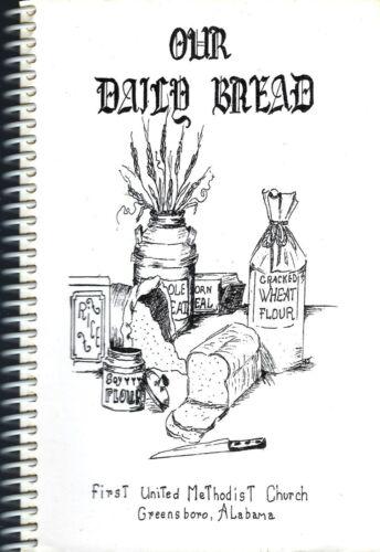 GREENSBORO AL 2002 FIRST METHODIST CHURCH COOK BOOK * OUR DAILY BREAD * ALABAMA