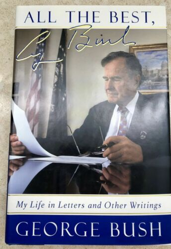 All the best my life in letters & other writings George Bush HC DJ Book