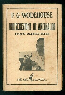WODEHOUSE PELHAM GRENVILLE INDISCREZIONI DI ARCIBALDO MONANNI 1931 PRIMA EDIZ.
