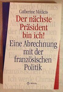 DER NÄCHSTE PRÄSIDENT BIN ICH ABRECHNUNG MIT DER FRANZÖSISCHEN POLITIK Medicis - <span itemprop=availableAtOrFrom>Schleinbach, Österreich</span> - Widerrufsrecht Sie haben das Recht, binnen 1 Monat Tagen ohne Angabe von Gründen diesen Vertrag zu widerrufen. Die Widerrufsfrist beträgt vierzehn Tage ab dem Tag an dem Sie oder ein v - Schleinbach, Österreich
