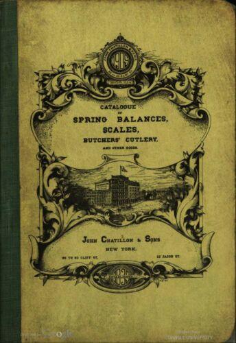John Chatillon & Sons Catalogue of Spring Balances, Scales, Butchers