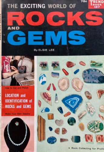 THE EXCITING WORLD OF ROCKS AND GEMS   -- ELSIE LEE