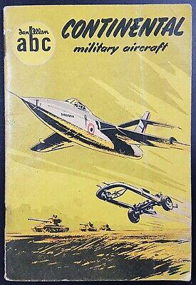 Continental Military Aircraft By John W R Taylor, 1955, (Ian Allan ABC)