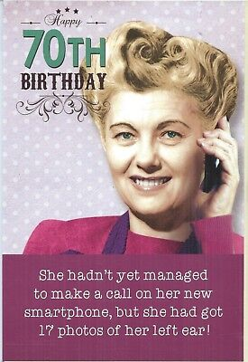 Funny 70th birthday card  New Smartphone and She Had 17 Photos of Her Left Ear