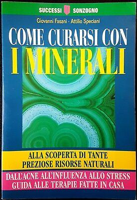 G. Fasani e A. Speciani, Come curarsi con i minerali, Ed. Sonzogno, 1997