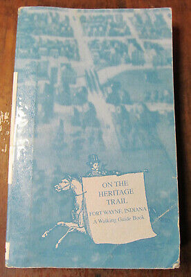 On The Heritage Trail Fort Wayne, Indiana 1994 softcover Ex-Lib many photos!