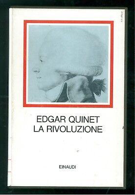 QUINET EDGAR LA RIVOLUZIONE EINAUDI 1974 I MILLENNI ALESSANDRO GALANTE GARRONE