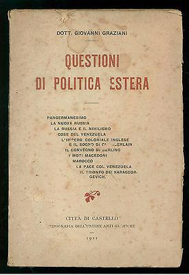 GRAZIANI GIOVANNI QUESTIONI DI POLITICA ESTERA CITTA DI CASTELLO 1911 AUTOGRAFO