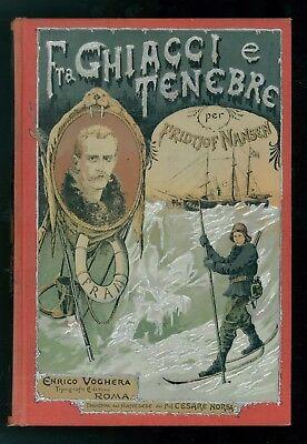 NANSEN FRIDTJOF FRA GHIACCI E TENEBRE VOGHERA 1897 SPEDIZIONE POLARE NORVEGESE