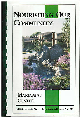Cupertino Ca 2001 Nourishing Our Community Cook Book  Marianist Center  Friends