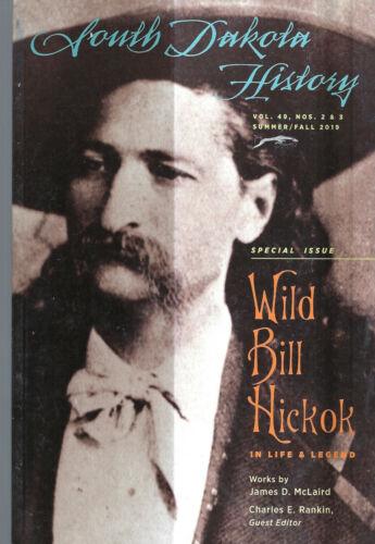 SOUTH DAKOTA HISTORY MAGAZINE 2019 LIFE OF WILD BILL HICKOK *ROCK CREEK GUNFIGHT