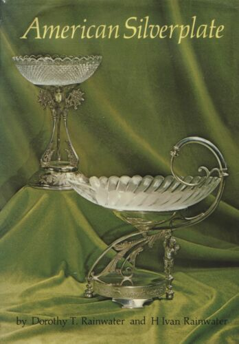 American Antique Silver Silverplate - Types Forms Makers / In-Depth Book