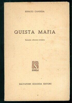 CANDIDA RENATO QUESTA MAFIA SALVATORE SCIASCIA ED. 1960 CRIMINALITA' ORGANIZZATA