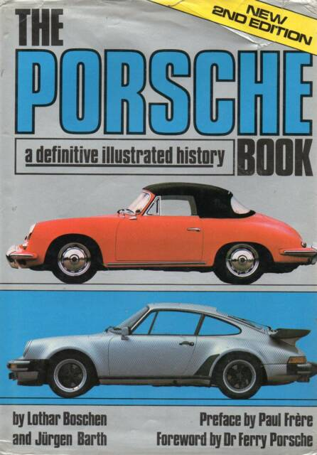The Porsche Book 2nd Ed 1983 Definitive Illustrated