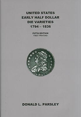 US Early Half Dollar Die Varieties 1794-1836 5th Edition NEW Book ParsleyOverton