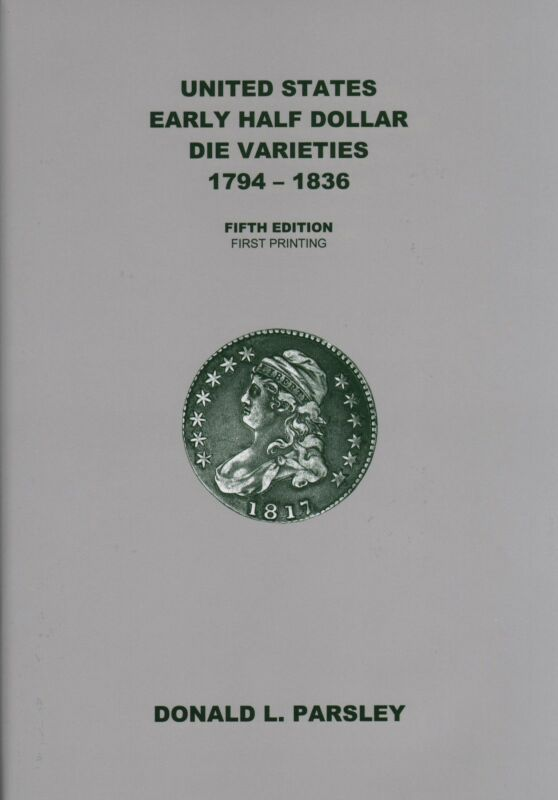 United States Early Half Dollar Die Varieties Overton 5th(latest) by Don Parsley