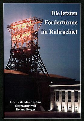 Dr. Roland Berger - Die letzten Fördertürme im Ruhrgebiet