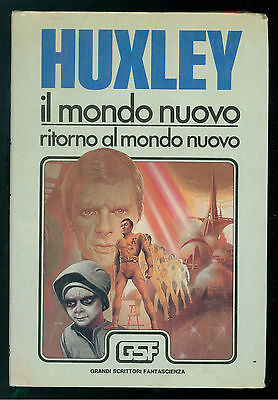 HUXLEY ALDOUS IL MONDO NUOVO RITORNO AL MONDO NUOVO GSF 1982 FANTASCIENZA