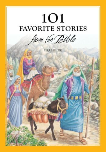 101 Favorite Stories from the Bible by Ura Miller (2007, Hardcover)