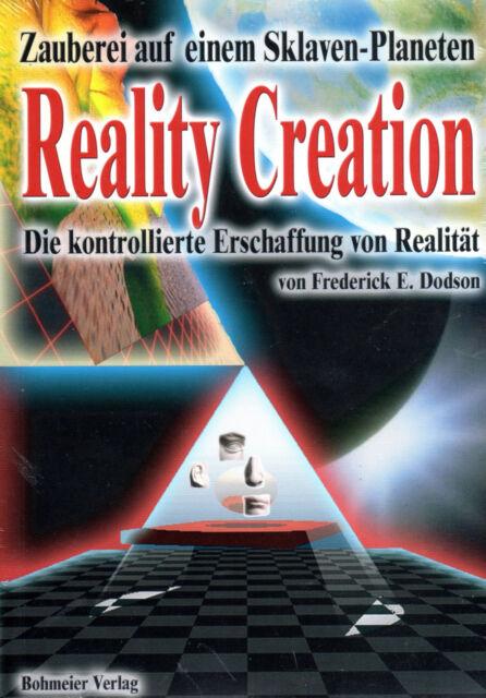 REALITY CREATION - Zauberei auf einem Sklaven-Planeten  Frederick E. Dodson BUCH
