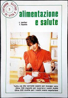 C. Gerber e L. Lippoli, Alimentazione e salute, Ed. Falciani, 1986