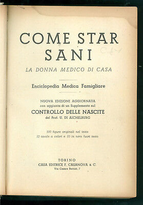 COME STAR SANI LA DONNA MEDICO DI CASA ENCICLOPEDIA MEDICA FAMIGLIARE CASANOVA