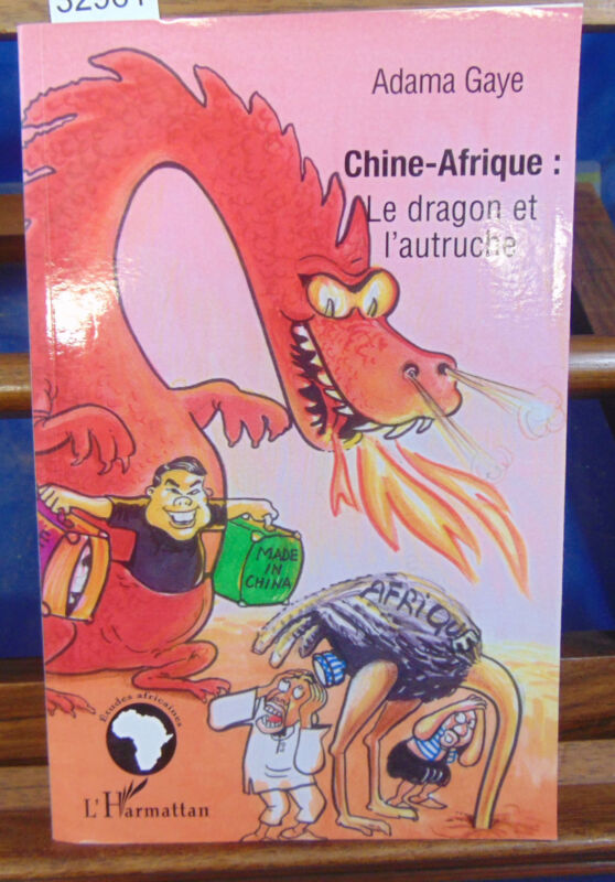 Gaye Chine-Afrique: The Dragon And the Ostrich: Essai D