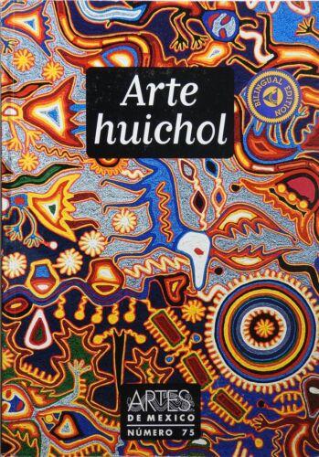 Arte Huichol: Artes de Mexico Numero 75