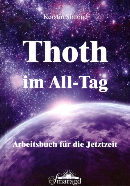 THOTH IM ALL-TAG - Arbeitsbuch für die Jetztzeit - Kerstin Simone TB