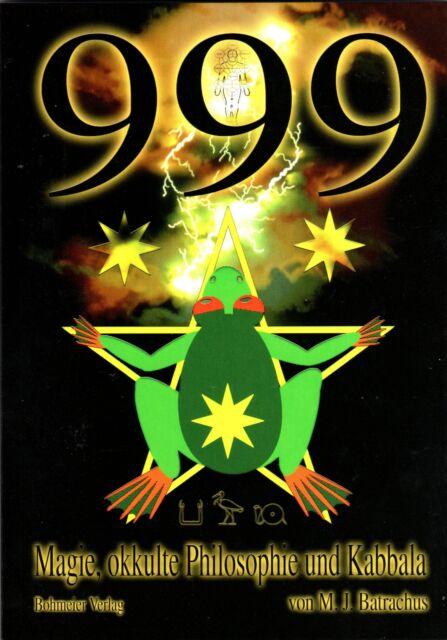999 - Magie , Okkulte Philosophie und Kabbala - M.J. Batrachus BUCH