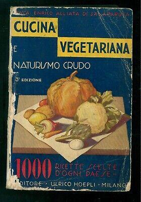 ALLIATA DI SALAPARUTA ENRICO CUCINA VEGETARIANA E NATURISMO CRUDO HOEPLI 1935