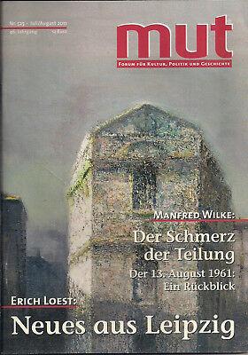 MUT Forum für Kultur Heft 525 7 / 8 2011 Der Schmerz der Teilung Der 13. 08.1961