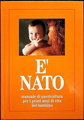 Rossana Moretto, È nato. Manuale di puericultura..., Ed. Ist. S. Bassani, 1996