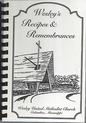 COLUMBUS MS 1996 WESLEY UNITED METHODIST CHURCH COOK BOOK RECIPES & REMEMBRANCES