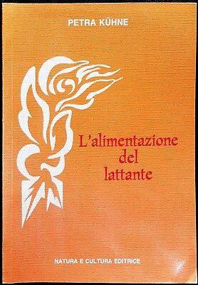 Petra Kühne, L'alimentazione del lattante, Ed. Natura e Cultura, 1992
