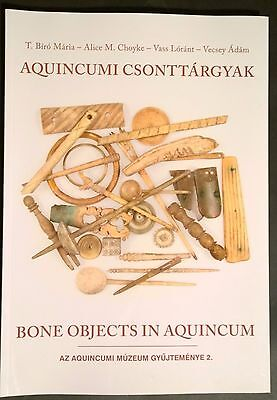 Bone Objects in Aquincum - Hungarian Roman Archaeology