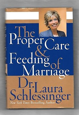The Proper Care and Feeding of Marriage by Dr.Laura Schlessinger (2007, (Dr Laura Proper Care And Feeding Of Marriage)