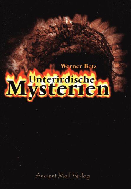 UNTERIRDISCHE MYSTERIEN - Werner Betz BUCH