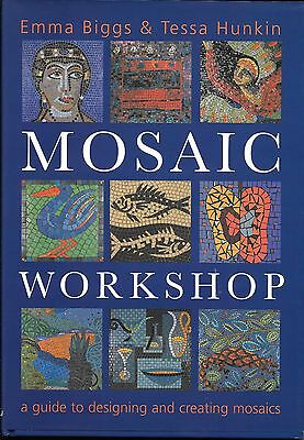 Mosaic Workshop : A Guide to Designing and Creating Mosaics by Biggs & Tessa
