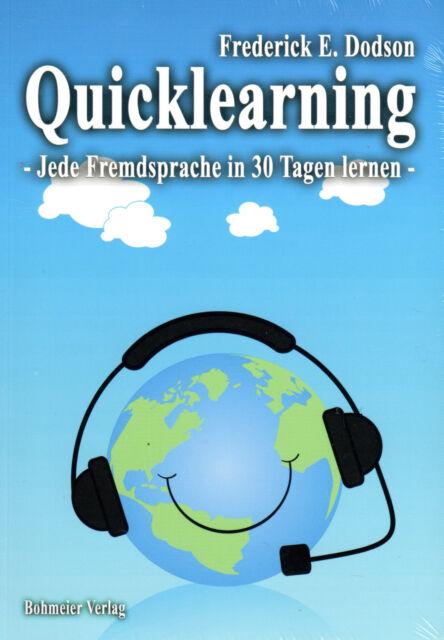 QUICKLEARNING - Jede Fremdsprache in 30 Tagen lernen - Frederick E. Dodson BUCH