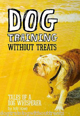 Dog training without treats - Tales of a dog whisperer - best dog training book