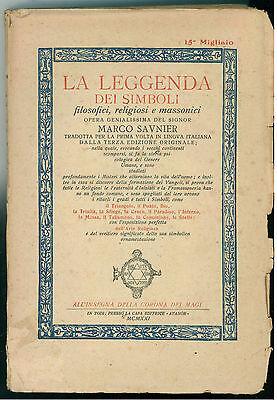 SAUNIER MARCO LA LEGGENDA DEI SIMBOLI FILOSOFICI RELIGIOSI MASSONICI ATANOR 1921